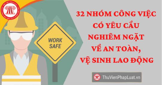 danh mục công việc yêu cầu nghiêm ngặt về an toàn, vệ sinh lao động